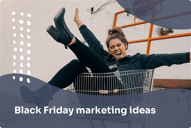 6 Black Friday Marketing Ideas to Boost Your Sales