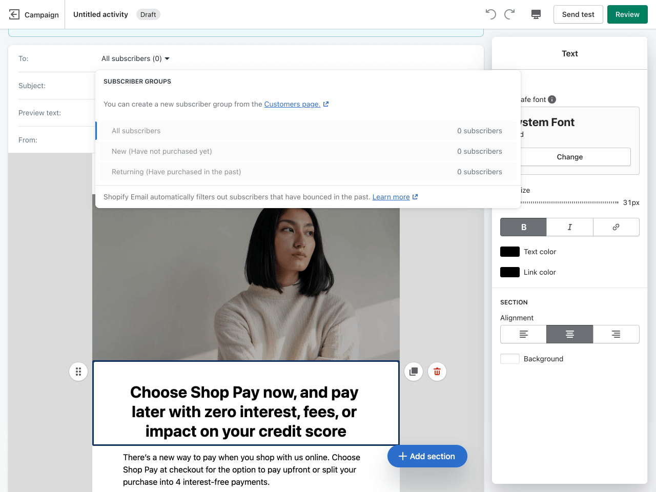 You can quickly customize your Shopify Email newsletter in a user-friendly editor
