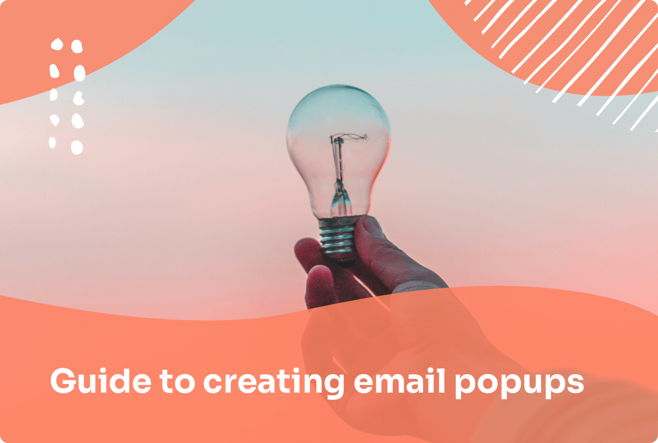 7 Tips for How to Create an Email Popup that Works (and Doesn't Annoy Users)