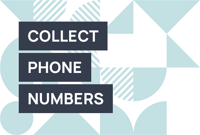 Collect phone numbers for text marketing